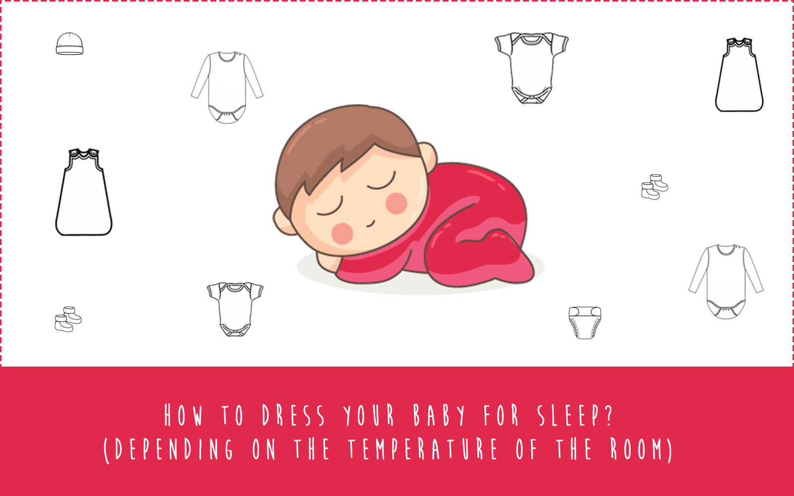 How to dress baby for sleep at night? (Depending on the temperature of the room)