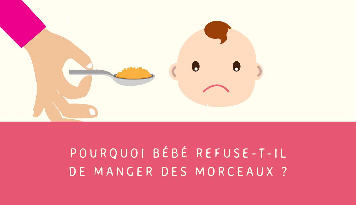 Pourquoi bébé refuse-t-il de manger des morceaux ?