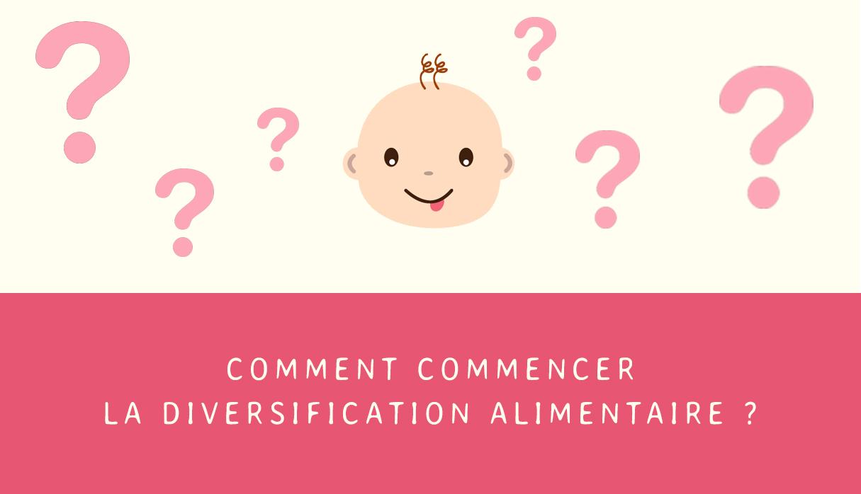 Comment commencer la diversification alimentaire de bébé ?