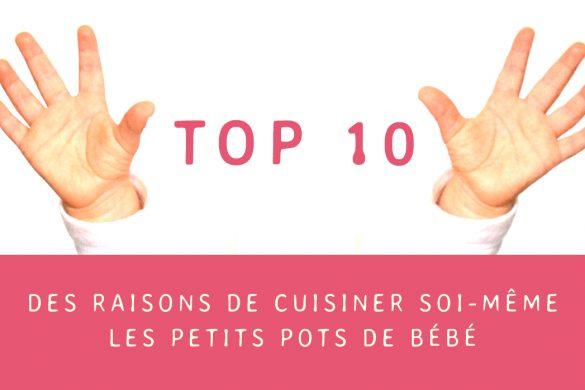 Top 10 des raisons de cuisiner soi-même les petits pots de bébé