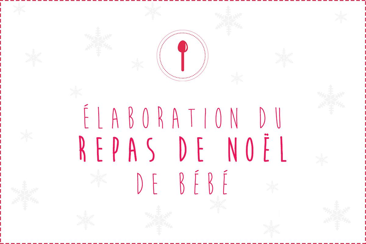 Idées de recettes pour le repas de Noël de bébé et repas du Réveillon de Noël…