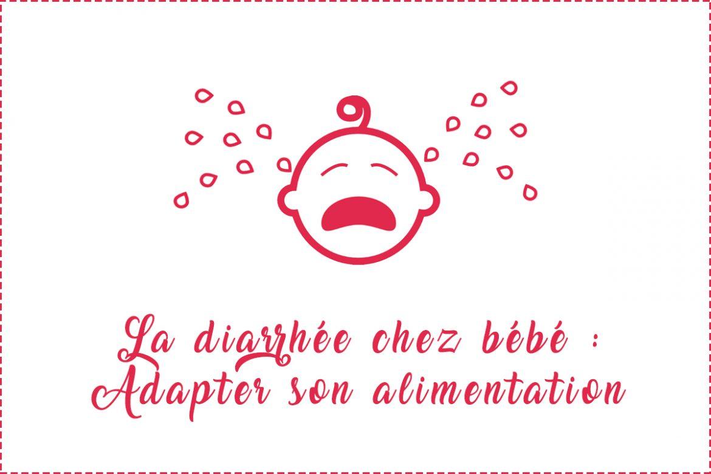 Bébé a la diarrhée : comment adapter son alimentation ?