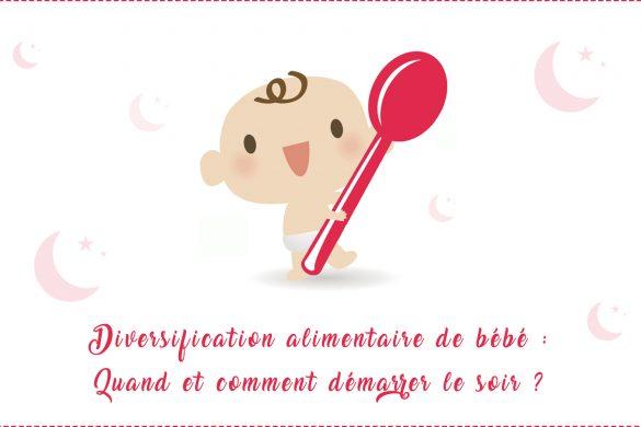 Diversification alimentaire de bébé : Quand et comment démarrer le soir ?