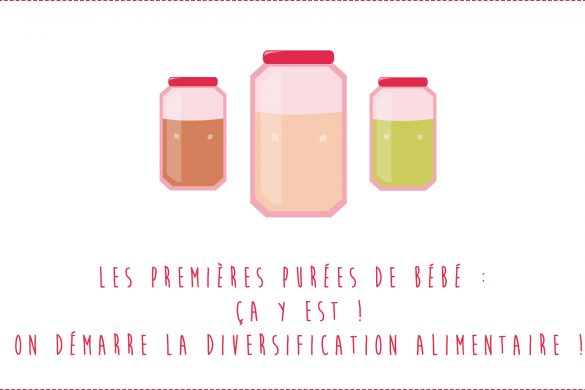 Les premières purées de bébé : Ça y est ! On démarre la diversification alimentaire !