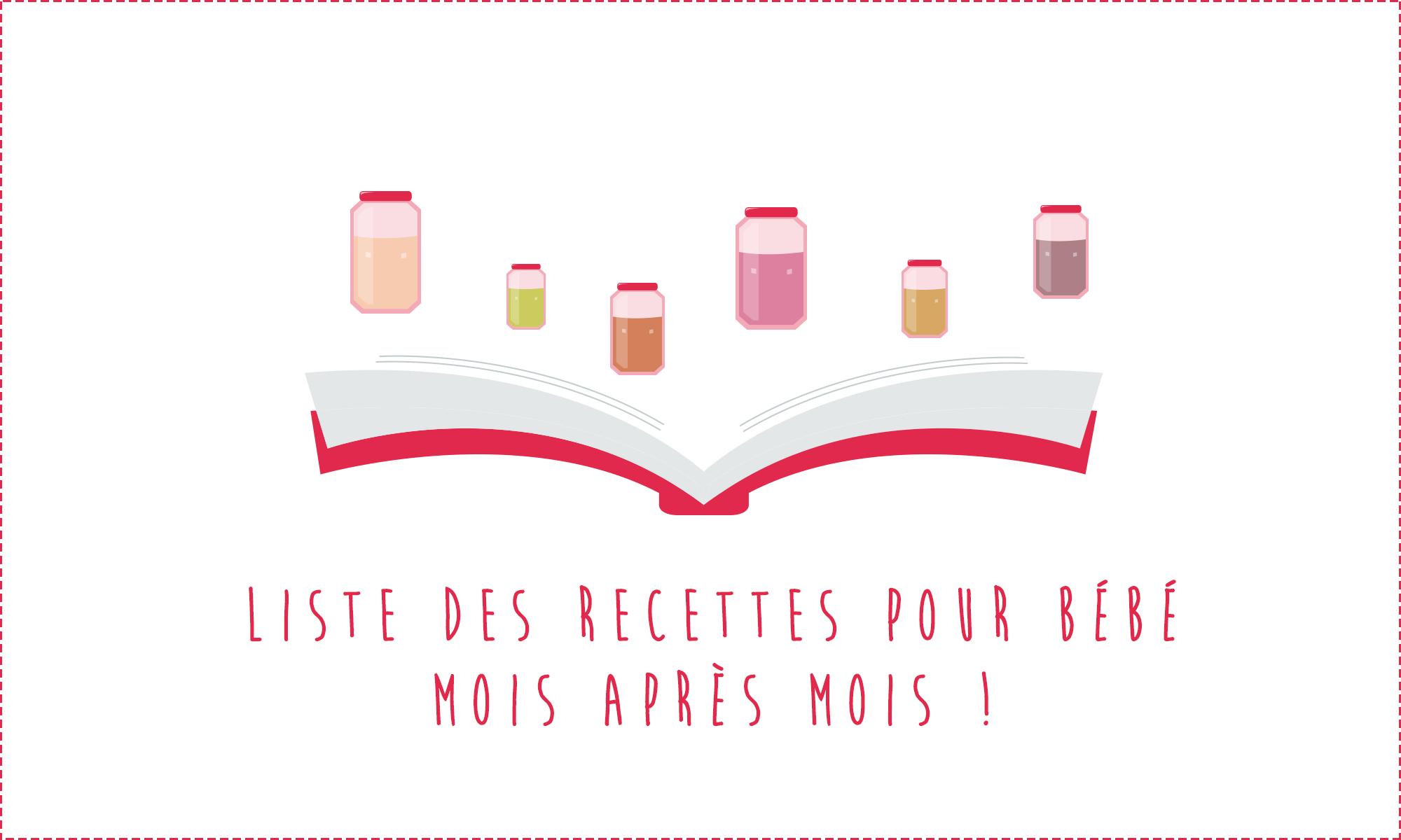 Liste des recettes pour bébé – Par âge – Mois après mois – Dès 4 mois !