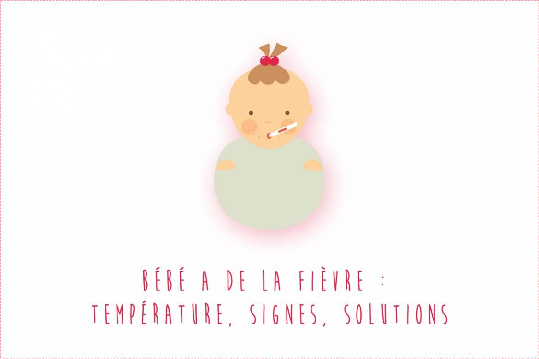 Bébé a de la fièvre : température, signes, solutions...