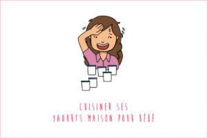 Yaourts maison pour bébé : comment faire ?