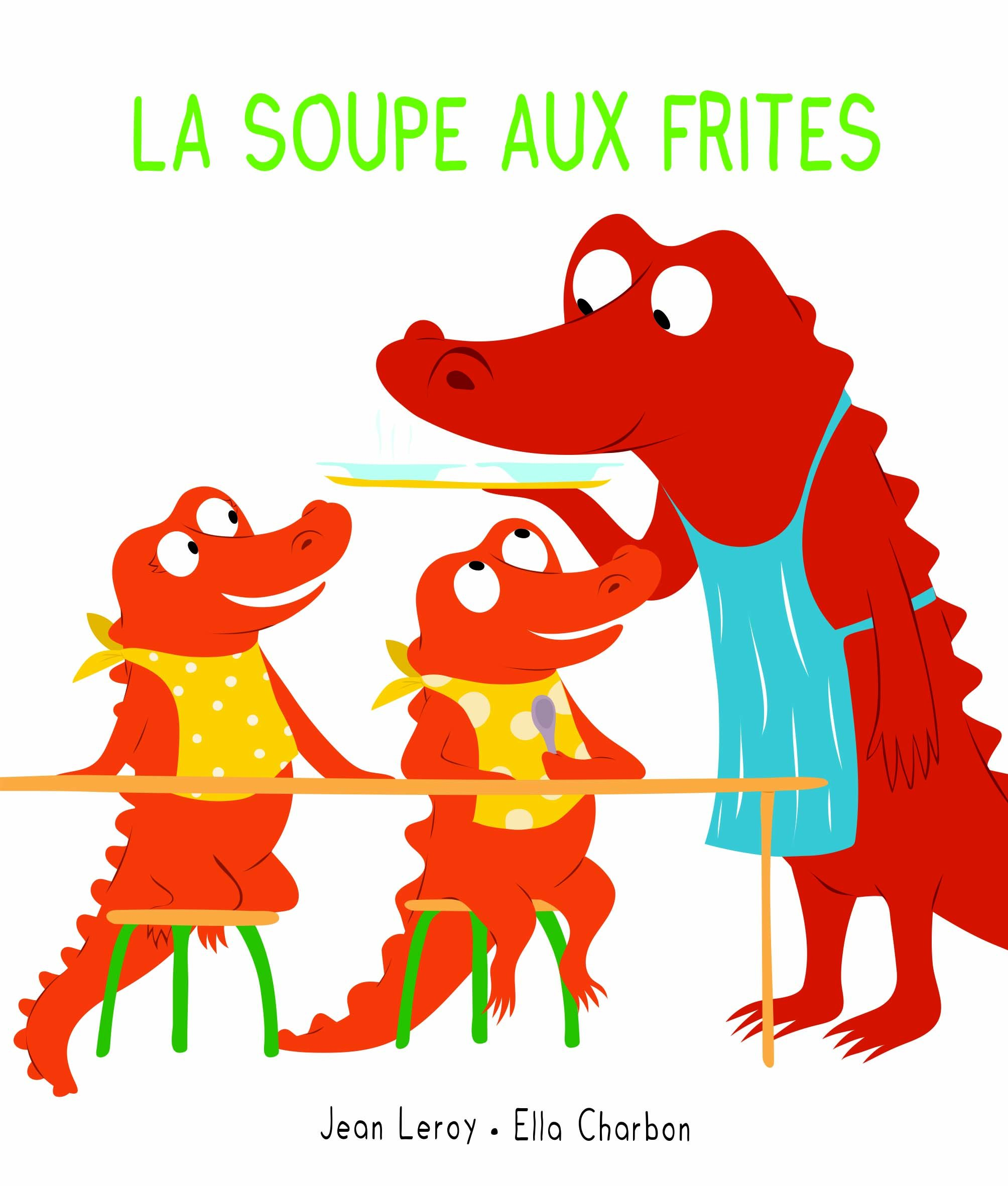 La soupe aux frites - Livre pour enfants