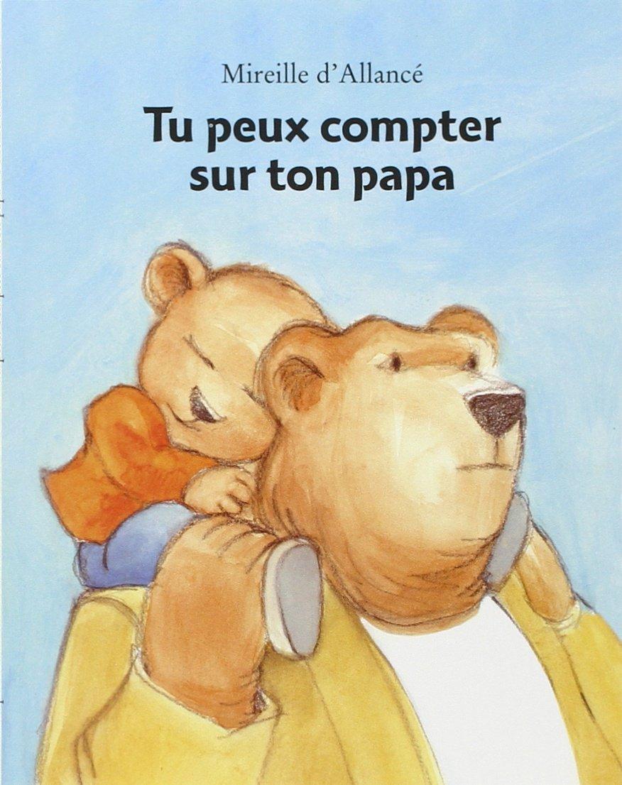 Tu peux compter sur ton papa - Livre pour enfants